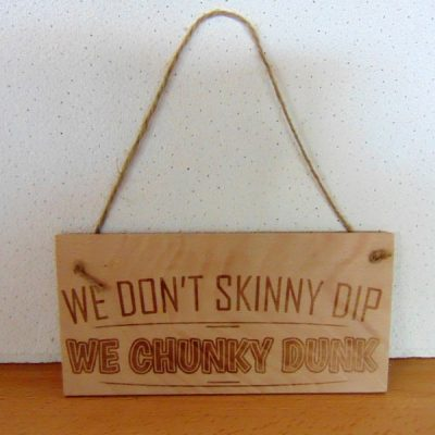 We Don't Skinny Dip Sign